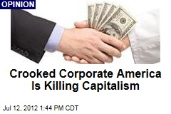Crooked Corporate America Is Killing Capitalism