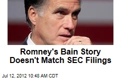 Romney's Bain Story Doesn't Match SEC Filings