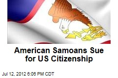 American Samoans Sue for US Citizenship