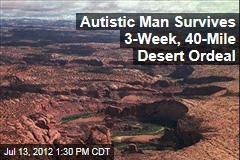 Autistic Man Survives 3-Week, 40-Mile Desert Ordeal