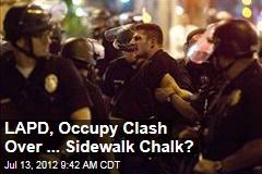 LAPD, Occupy Clash Over ... Sidewalk Chalk?