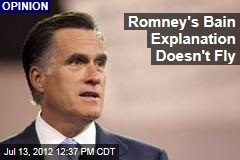 Romney's Bain Explanation Doesn't Fly