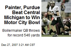 Painter, Purdue Beat Central Michigan to Win Motor City Bowl