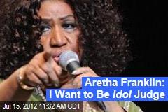 Aretha Franklin: I Want to Be Idol Judge
