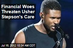 Financial Woes Threaten Usher Stepson's Care