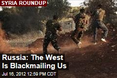 Russia: The West Is Blackmailing Us