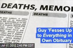 Guy 'Fesses Up to Everything in Own Obituary