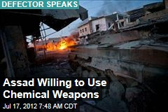 Assad Willing to Use Chemical Weapons