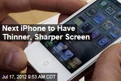 Next iPhone to Have Thinner, Sharper Screen