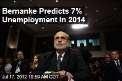 Bernanke Predicts 7% Unemployment in 2014