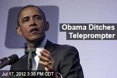 Obama Ditches Teleprompter