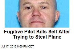 Fugitive Pilot Kills Self After Trying to Steal Plane