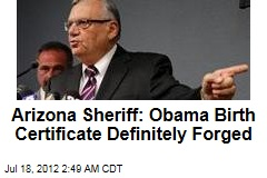 Arizona Sheriff: Obama Birth Certificate Definitely Forged