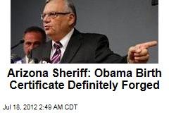 Arizona Sheriff: Obama Birth Certificate Definitely Forged