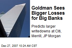 Goldman Sees Bigger Losses for Big Banks