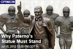 Why Paterno's Statue Must Stand
