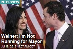 Weiner: I'm Not Running for Mayor