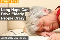 Long Naps Can Make Elderly People Crazy