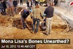 Mona Lisa's Bones Unearthed?