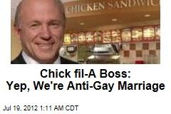 Chick fil-A Boss: Yep, We're Anti-Gay