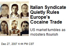 Italian Syndicate Quietly Rules Europe's Cocaine Trade