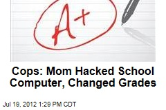 Cops: Mom Hacked School Computer, Changed Grades