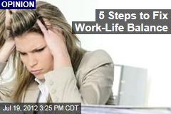 5 Steps to Fix Work-Life Balance