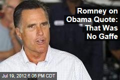 Romney on Obama Quote: That Was No Gaffe