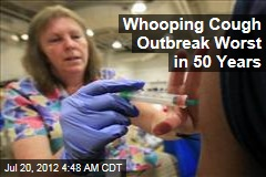 Whooping Cough Outbreak Worst in 50 Years