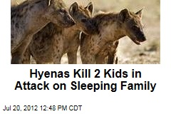 Hyenas Kill 2 Kids in Attack on Sleeping Family