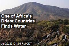 One of Africa's Driest Countries Finds Water