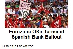Eurozone OKs Terms of Spanish Bank Bailout