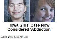 Iowa Girls' Case Now Considered 'Abduction'