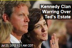 Kennedy Clan Warring Over Ted's Estate