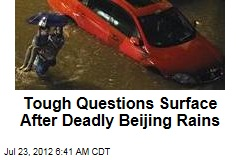 Tough Questions Surface After Deadly Beijing Rains
