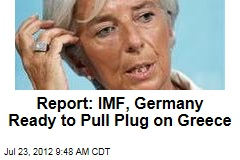 Report: IMF, Germany Ready to Pull Plug on Greece