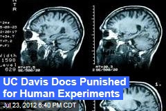 UC Davis Docs Punished for Human Experiments