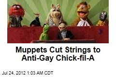 Muppets Cut Strings to 'Anti-Gay' Chick-fil-A