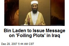 Bin Laden to Issue Message on 'Foiling Plots' in Iraq