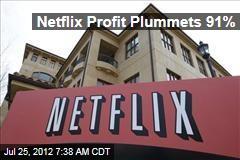 Netflix Profit Plummets 91%