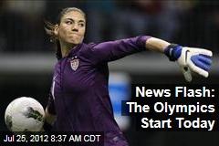 News Flash: The Olympics Start Today