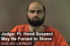 Judge: Fort Hood May Be Forcibly Shaved