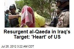 Resurgent al-Qaeda in Iraq Vows to Strike at 'US Heart'