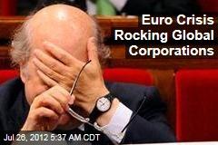 Euro Crisis Rocking Global Corporations