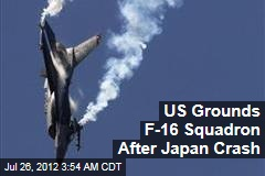 US Grounds F-16 Squadron After Japan Crash