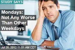 Mondays: Not Any Worse Than Other Weekdays