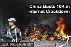China Busts 10K People in Internet Crackdown