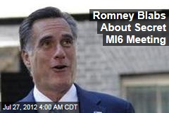 Romney Blabs About Secret M16 Meeting