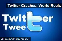 Twitter Crashes, World Reels