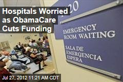 Hospitals Worried As ObamaCare Cuts Funding